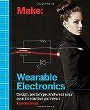 Make: Wearable Electronics: Design, prototype, and...
