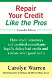 Repair Your Credit Like the Pros: How credit...