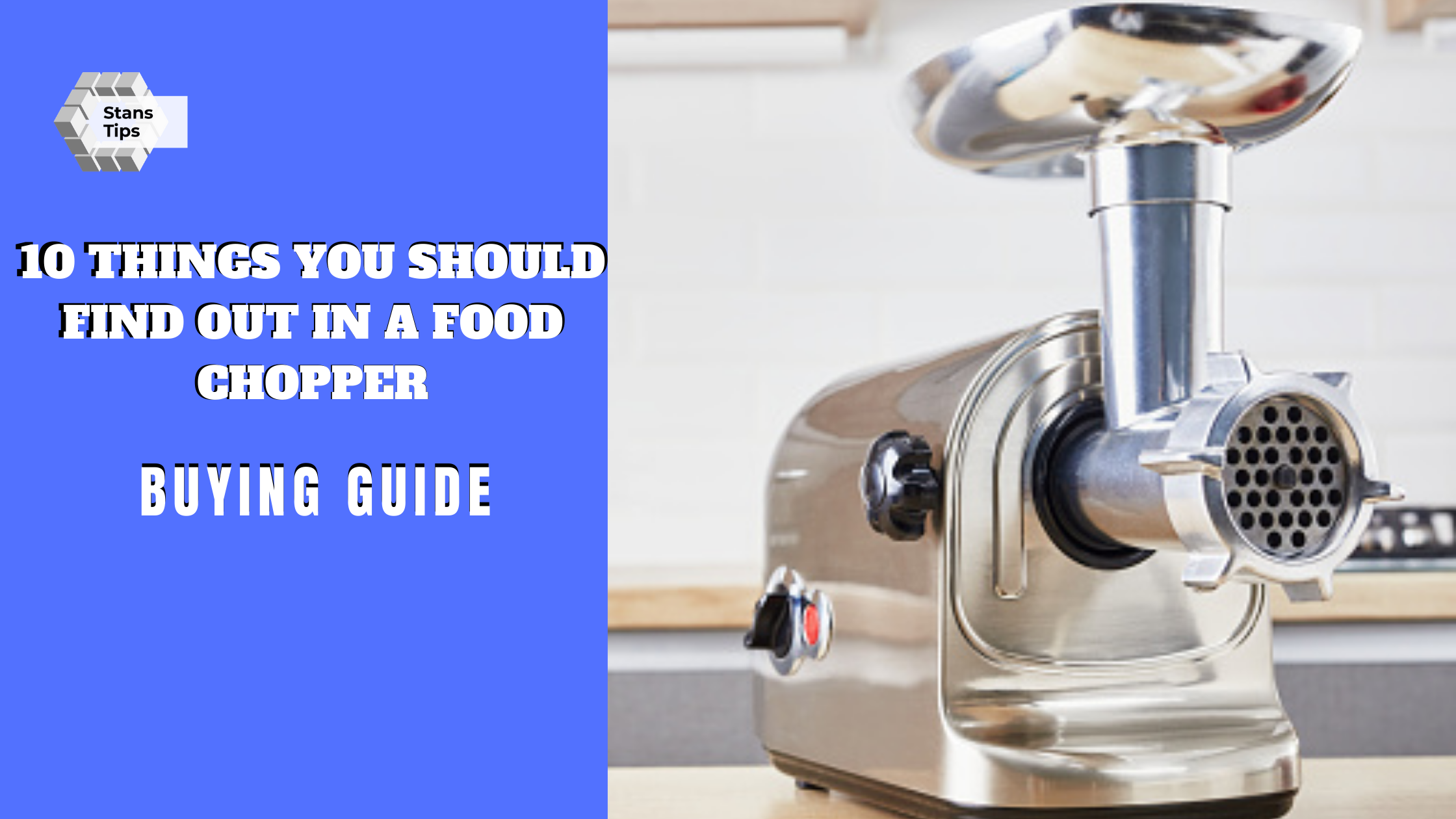 10 Things you should find out in a food chopper