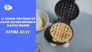 12 Things you need to know before buying a waffle maker review