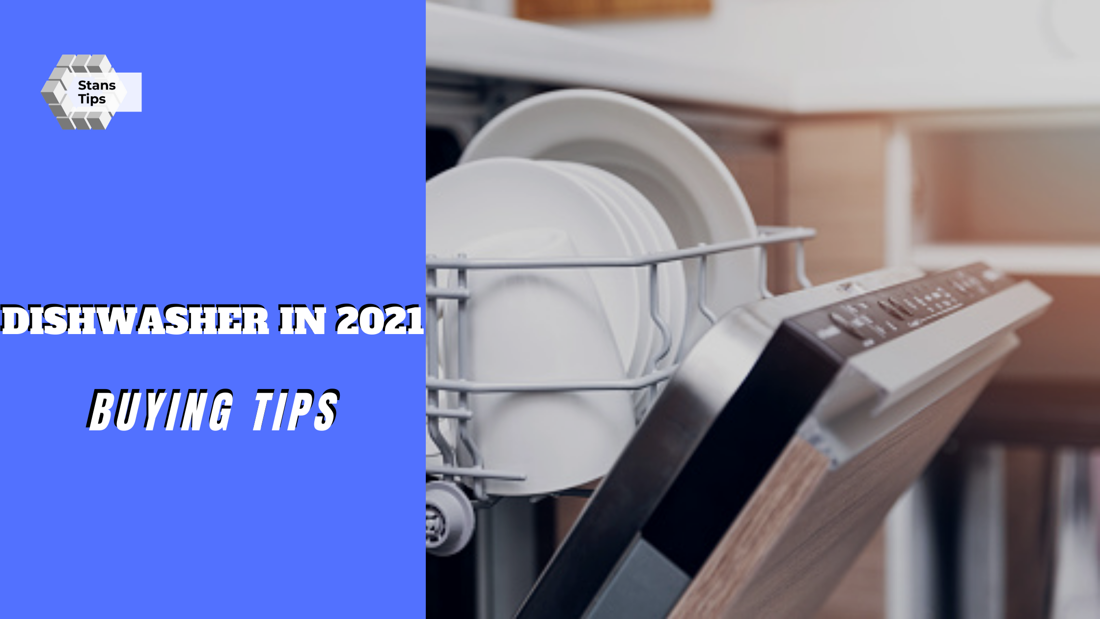 Dishwasher buying tips in 2021