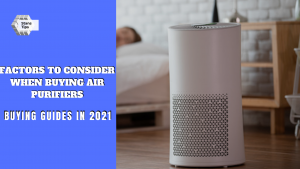 Factors to consider when buying air purifiers