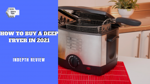 How to buy a deep fryer