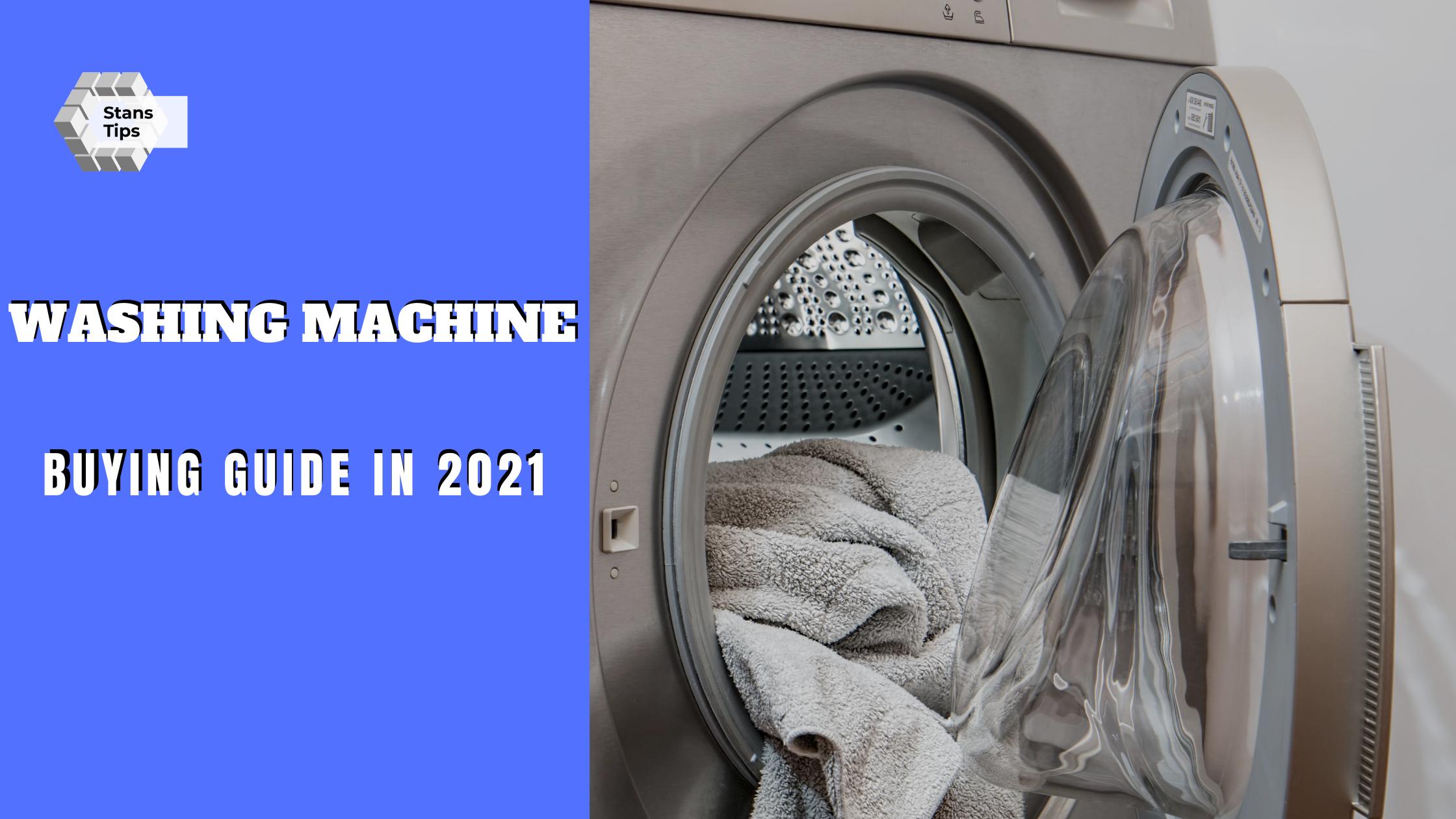 Washing machine buying guide in 2021