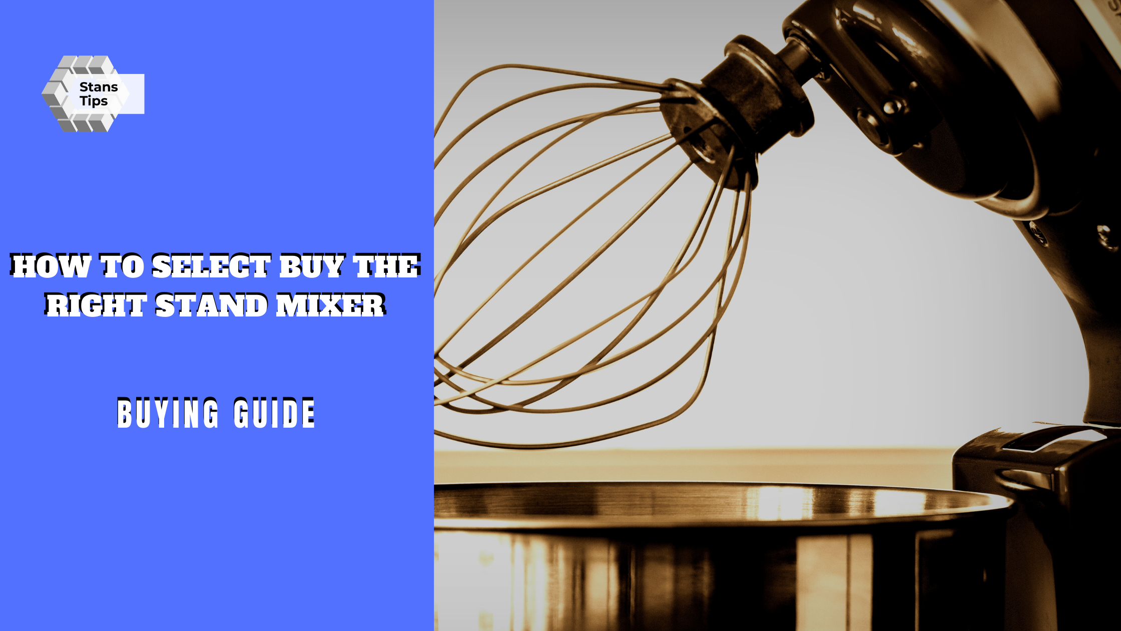 How to select buy the right stand mixer