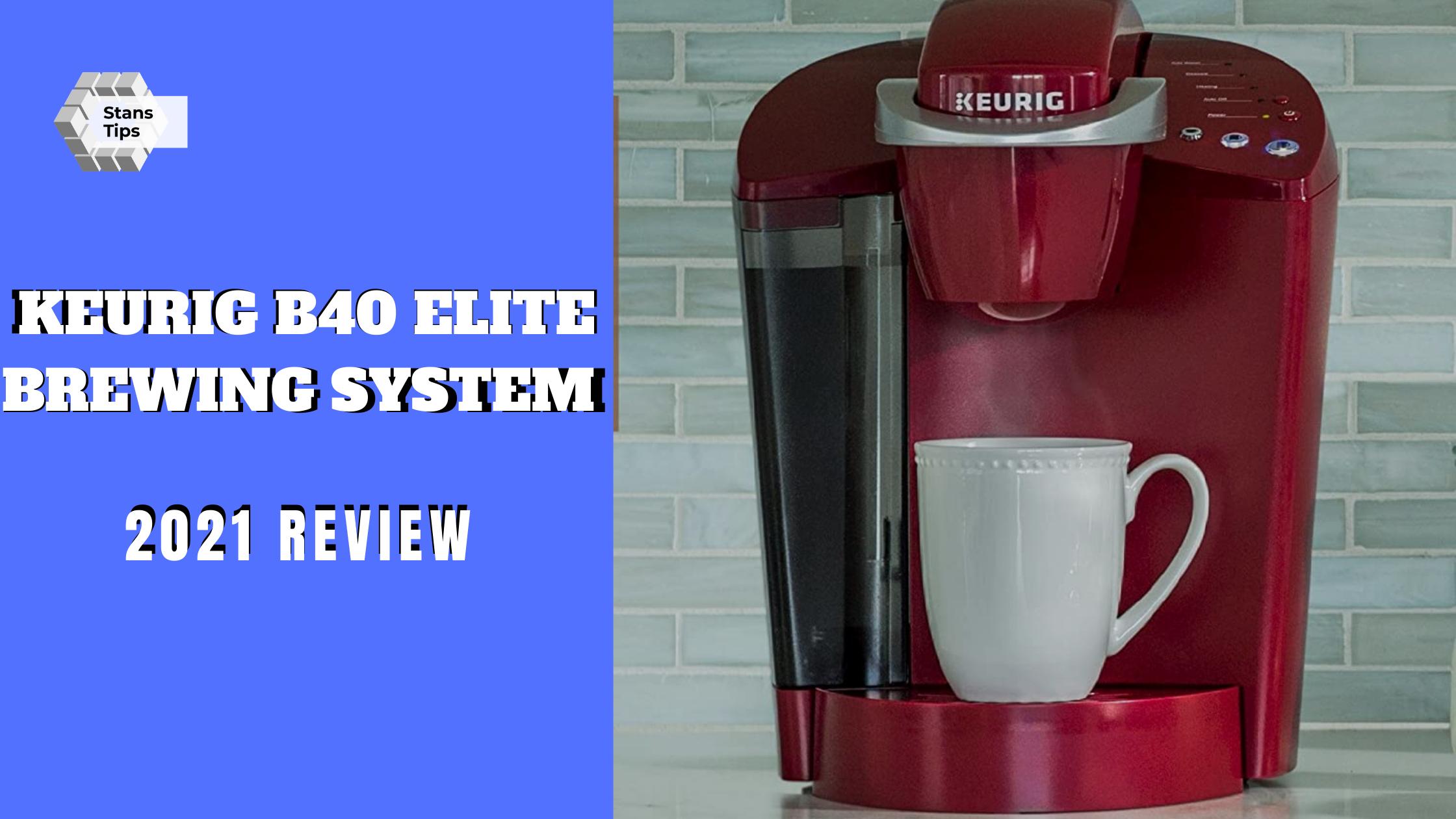 Keurig b40 elite brewing system review