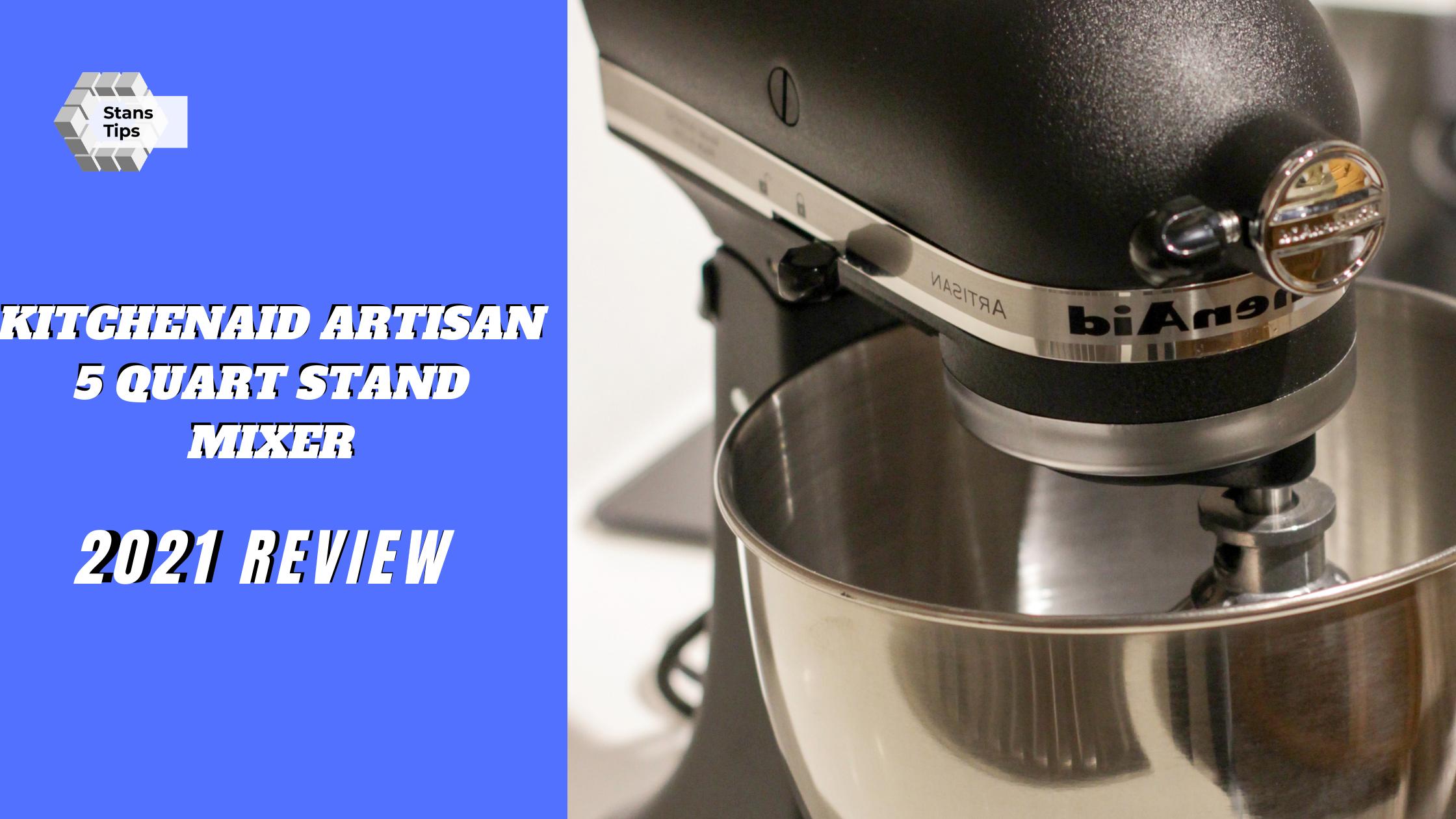 Kitchenaid artisan 5 quart stand mixer review in 2021