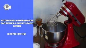 Kitchenaid professional 600 series 6 quart stand mixer review