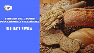 Sunbeam 5891 2 pound programmable breadmaker review