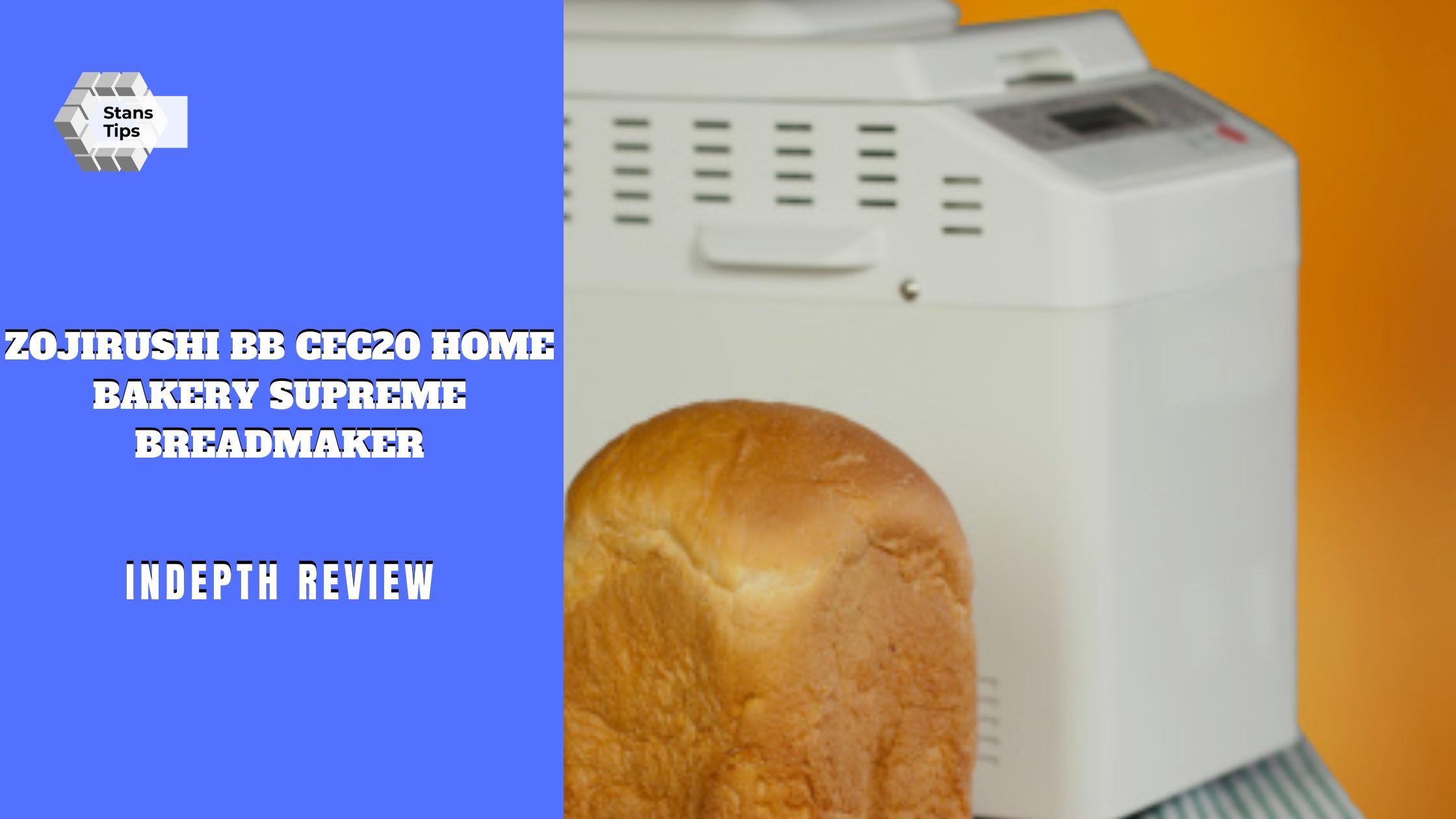 Zojirushi bb cec20 home bakery supreme breadmaker review