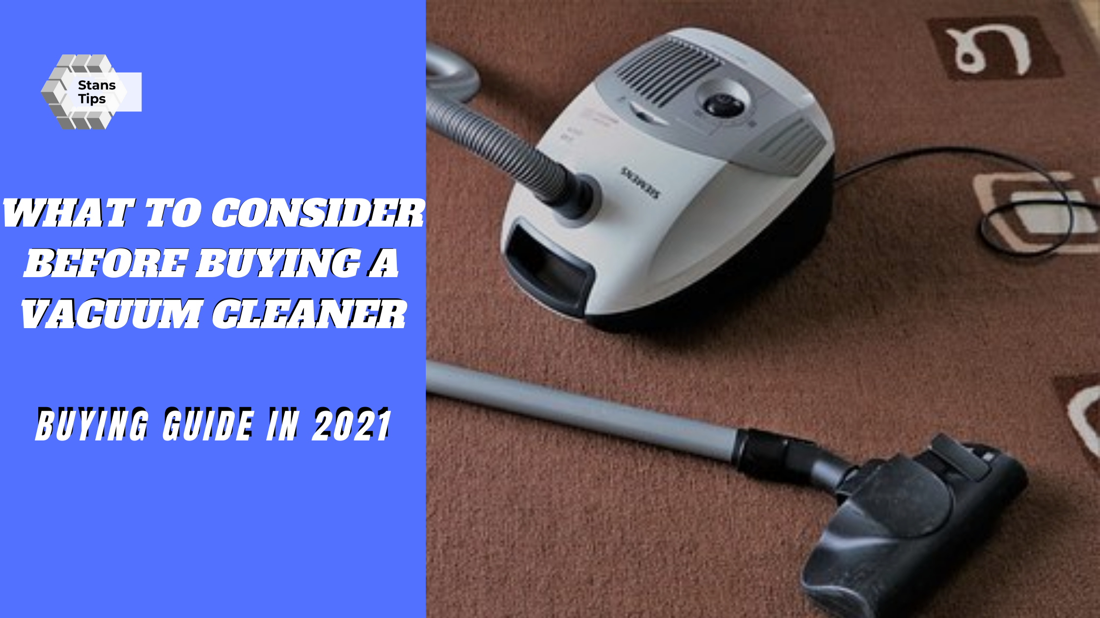 what to consider before buying a vacuum cleaner in 2021