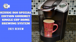 Keurig b60 special edition gourmet single cup home brewing system review