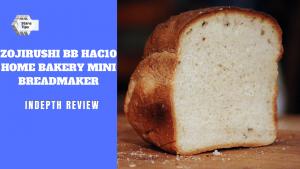 Zojirushi bb hac10 home bakery mini breadmaker review