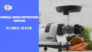 Omega j8006 nutrition center review
