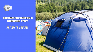 Coleman Evanston 8 Screened Tent Review