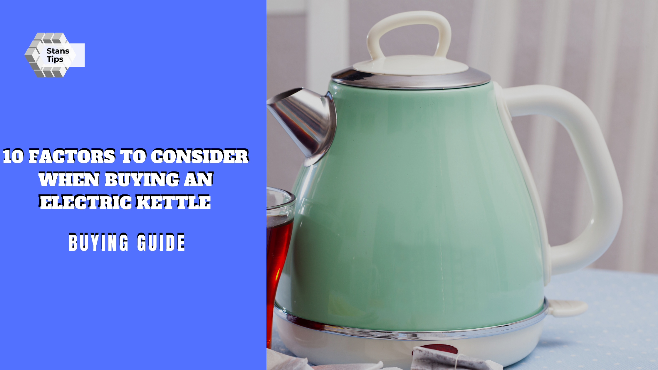 10 factors to consider when buying an electric kettle