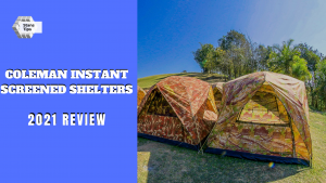 Coleman instant screened shelters review