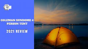 Coleman sundome 4 person tent review 1