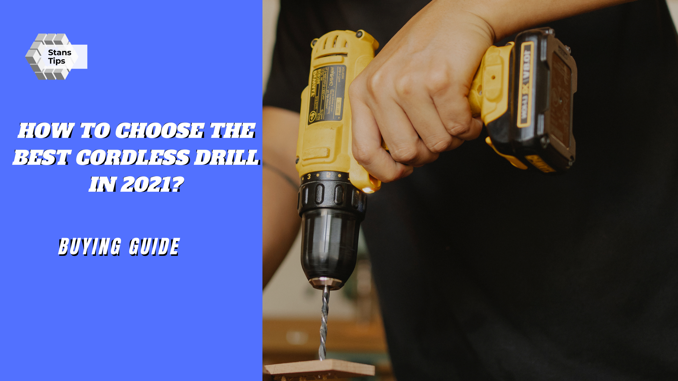 How To Choose The Best Cordless Drill In 2021 1