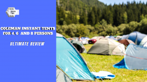 coleman instant tents for 4 6 8 persons review