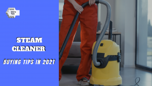 Steam cleaner buying tips