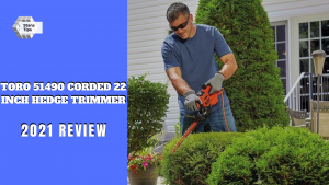 Toro 51490 corded 22 inch hedge trimmer Review