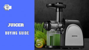juicer buying guide in 2021