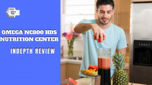 omega nc800 hds nutrition center review 2021