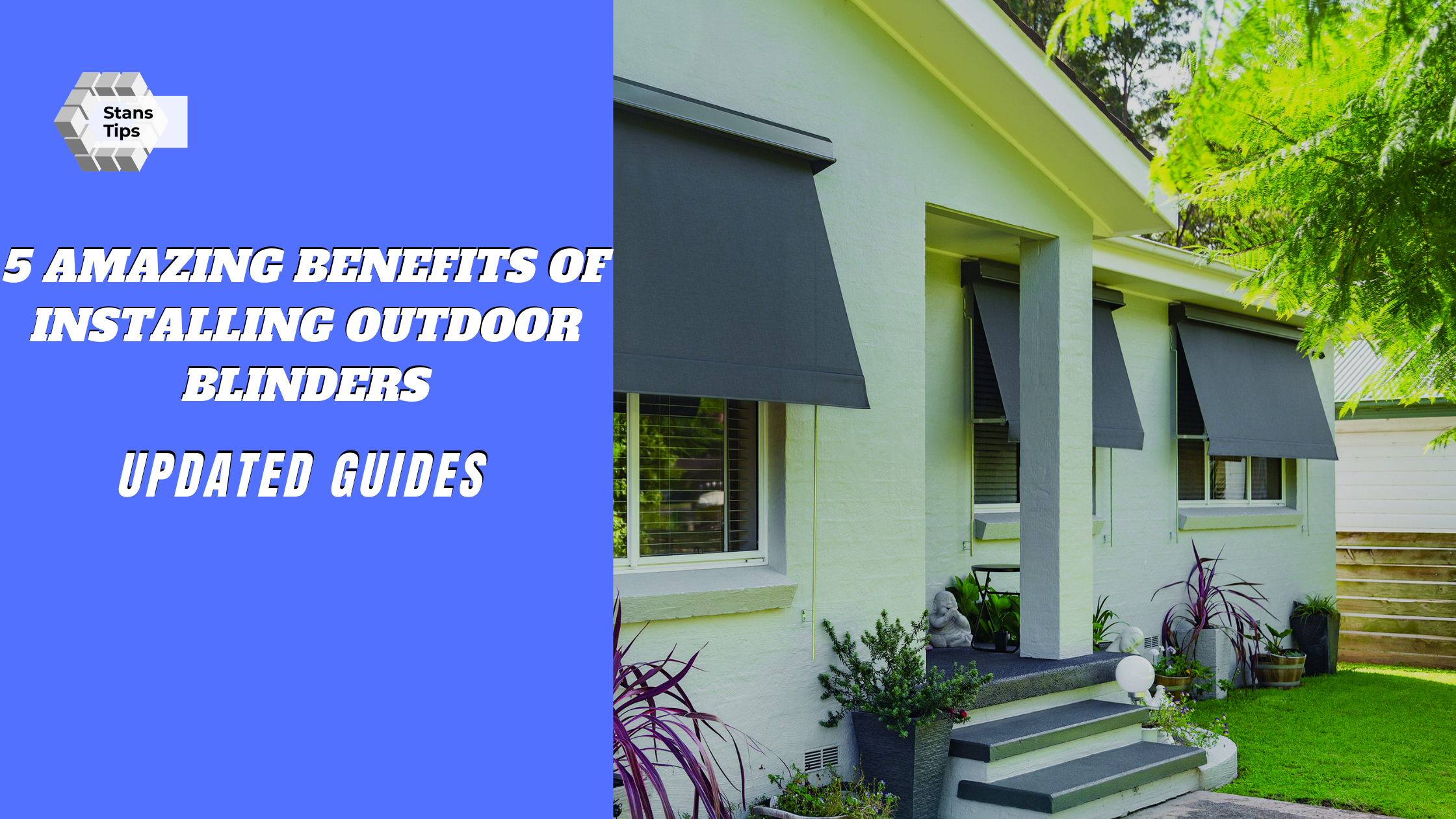 5 Amazing benefits of installing outdoor blinders for your home