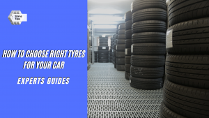 How to Choose Right Tyres for Your Car