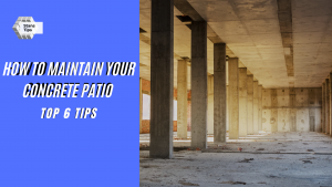 How to maintain your concrete patio