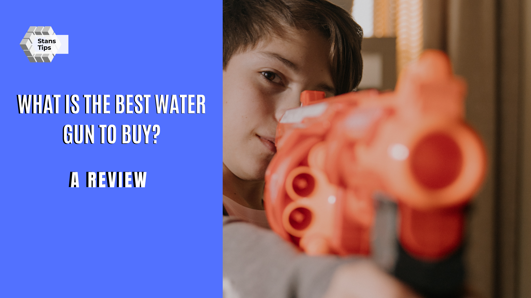 what is the best water gun to buy