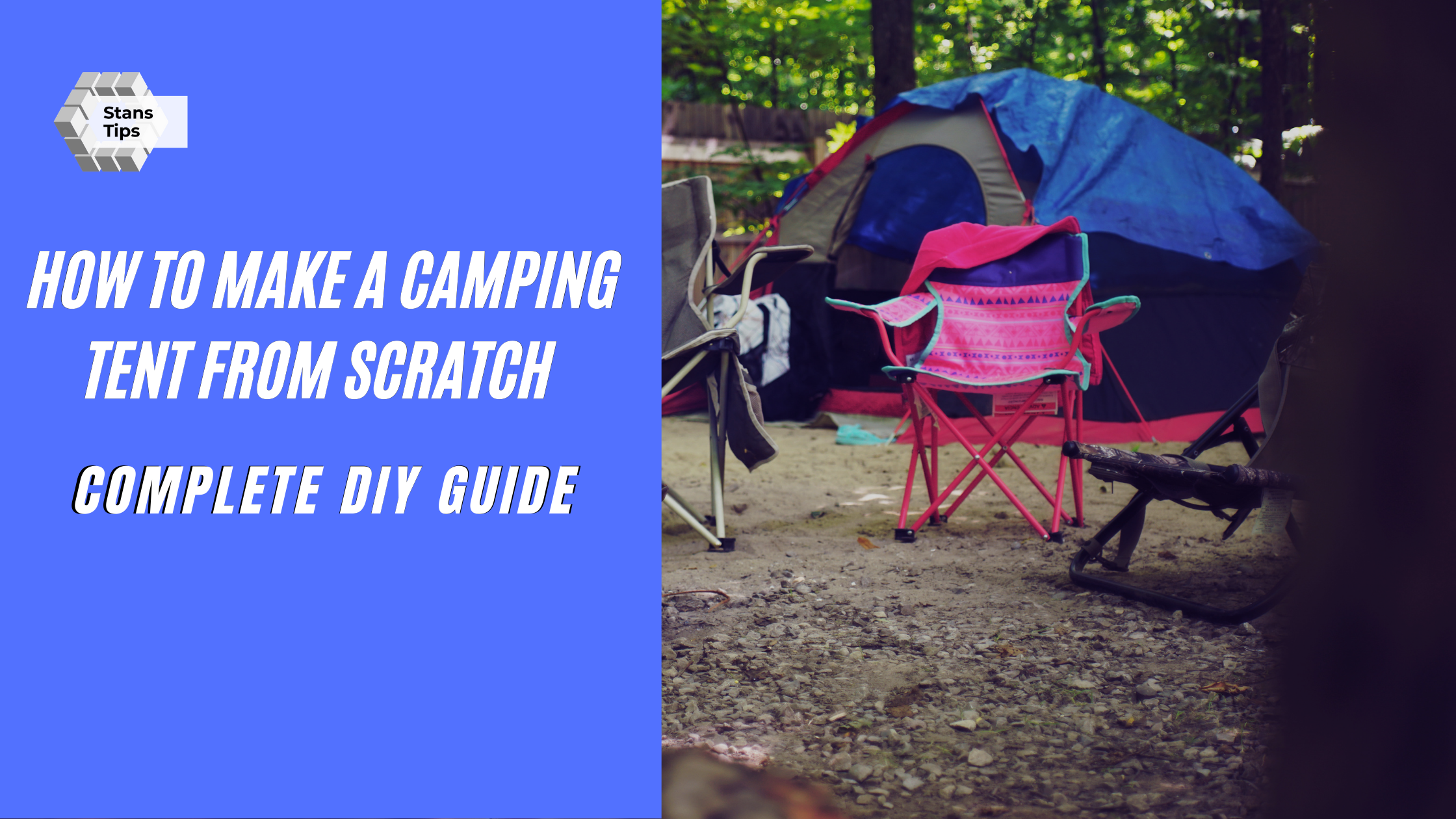 How to make a camping tent from scratch complete diy guide