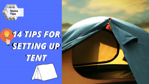 14 Tips For Setting Up Your Tent