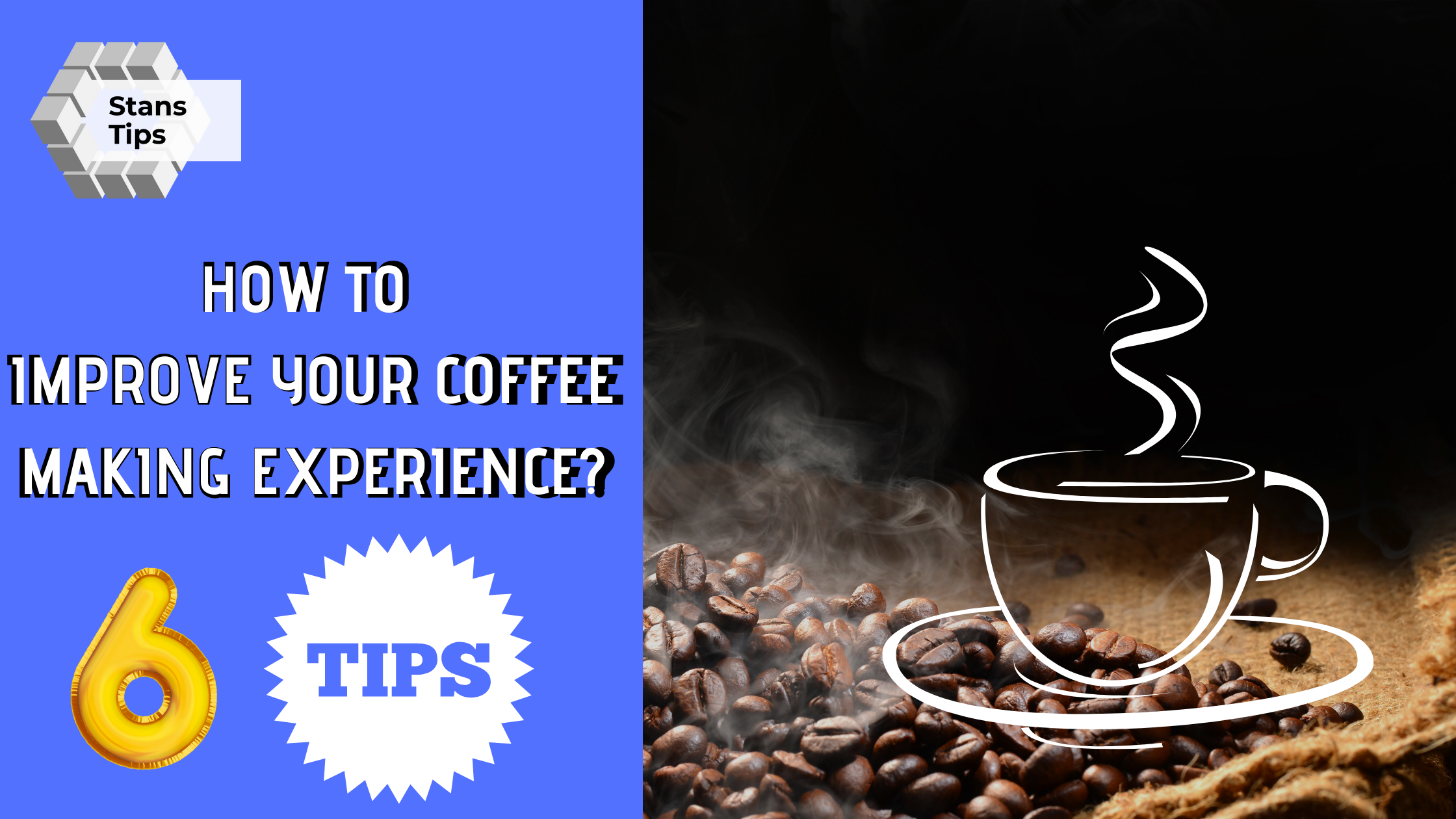 How To Improve Your Coffee Making Experience