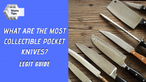 What are the most collectible pocket knives