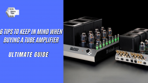 Buying a tube amplifier